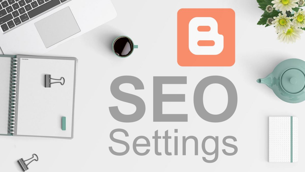 SEO Settings in Blogger 2021 ( Advance SEO )
